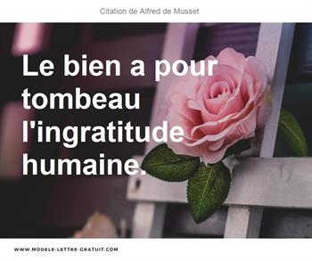 Alfred De Musset A Dit Le Bien A Pour Tombeau L