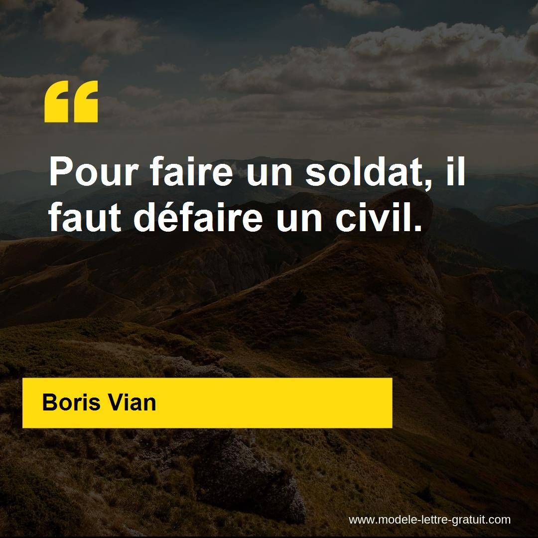 Boris Vian A Dit Pour Faire Un Soldat Il Faut Défaire Un