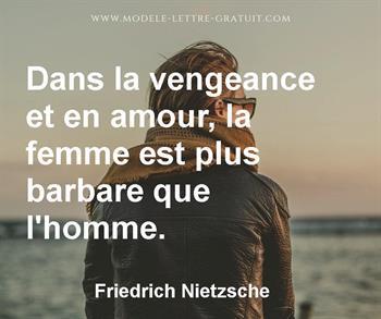 Dans La Vengeance Et En Amour La Femme Est Plus Barbare Que