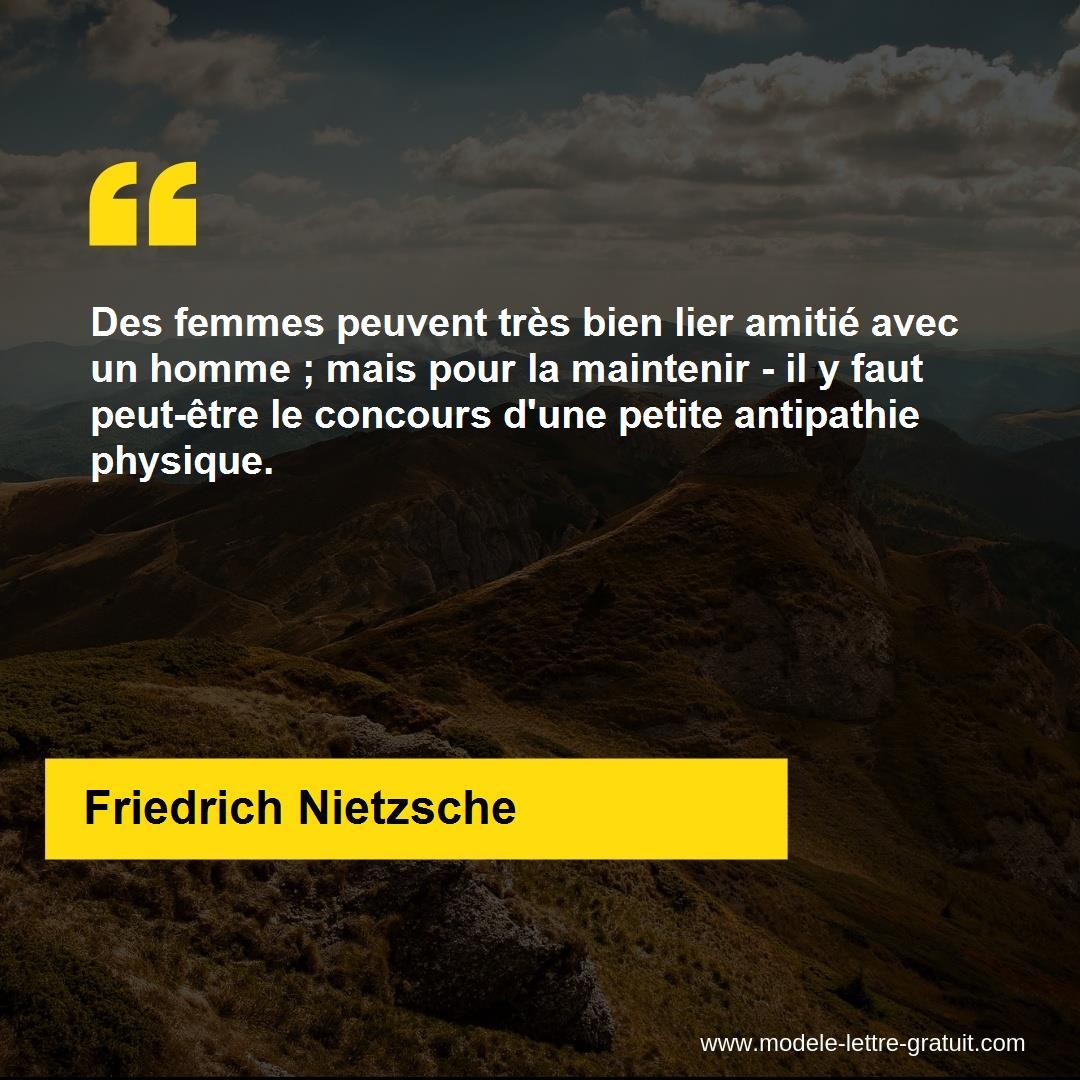 Citation Nietzsche Amitié : Des femmes peuvent très bien lier amitié avec un homme mais