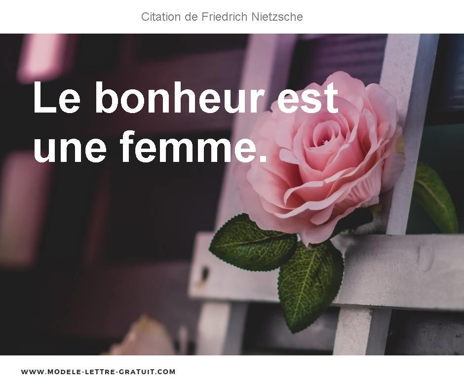 Citation Nietzsche Bonheur : Friedrich nietzsche a dit le bonheur est une femme