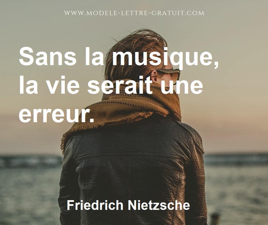 Citation Nietzsche Musique : La vie sans musique est tout simplement une erreur une fatigue