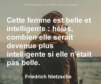 Cette Femme Est Belle Et Intelligente Hélas Combien Elle