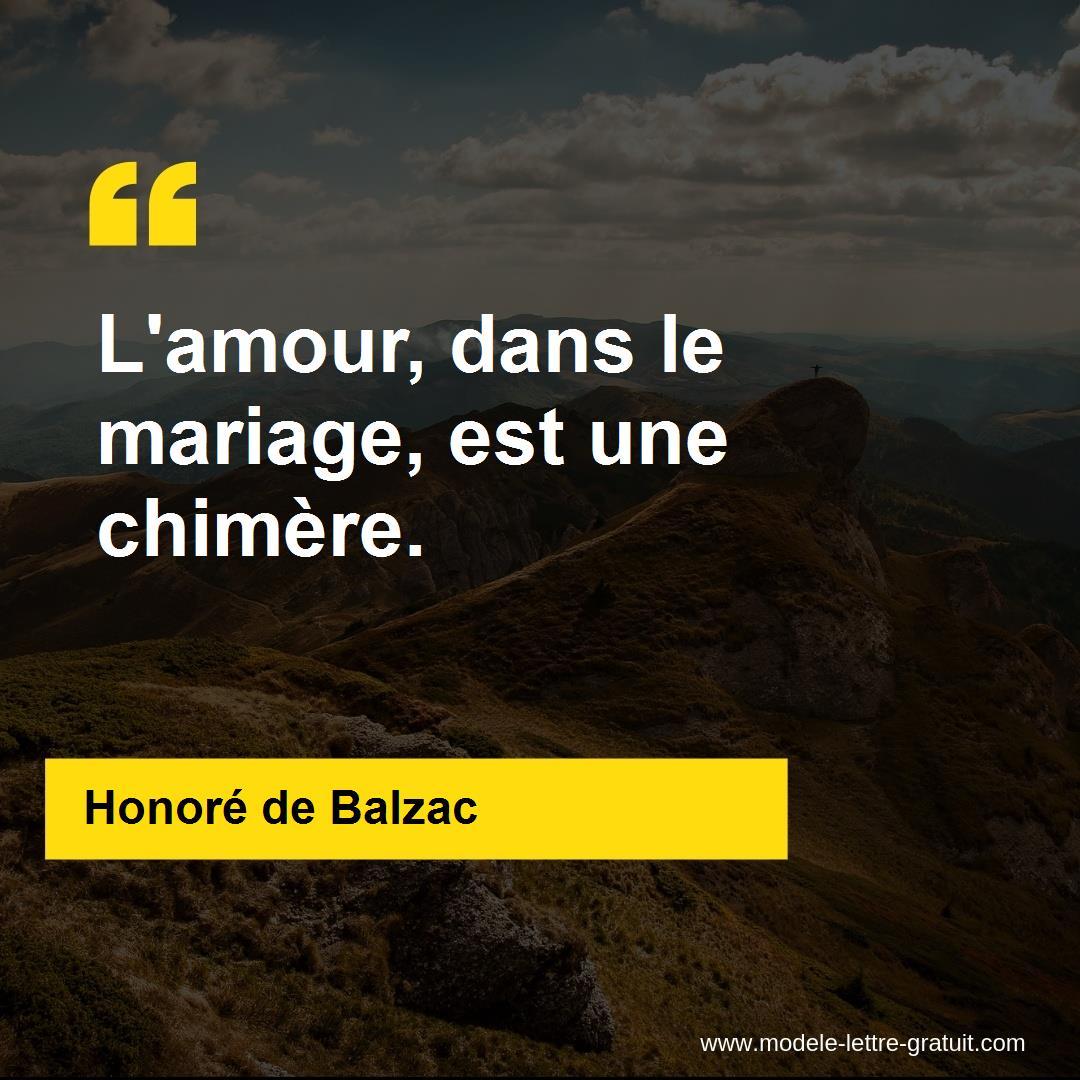 Honoré De Balzac A Dit Lamour Dans Le Mariage Est Une