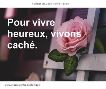 Jean Pierre Florian A Dit Pour Vivre Heureux Vivons Caché