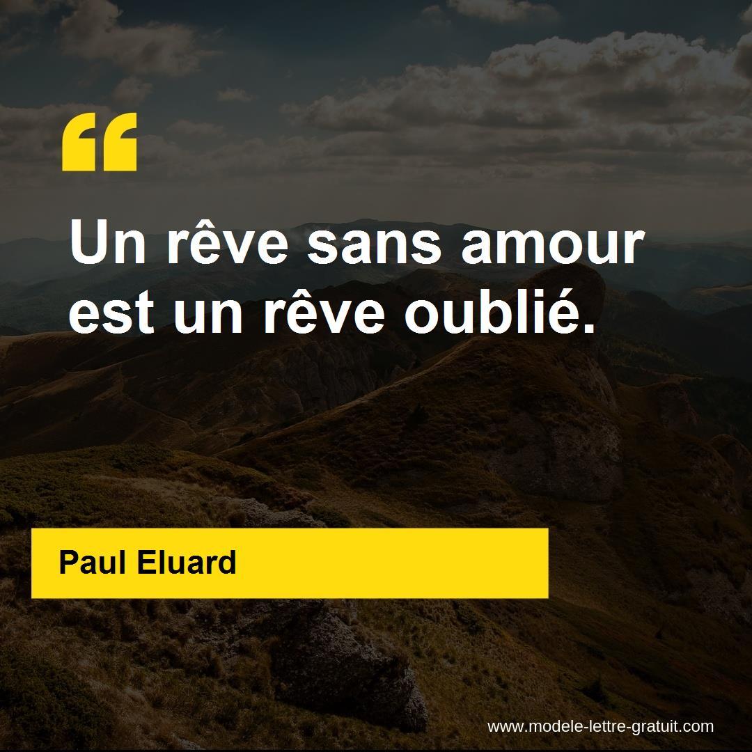 Paul Eluard A Dit Un Rêve Sans Amour Est Un Rêve Oublié