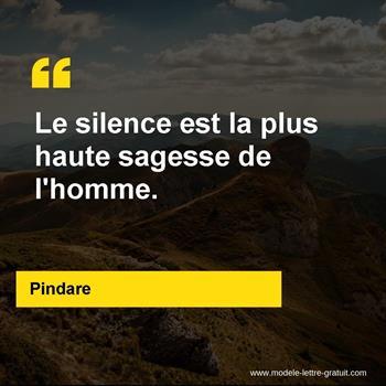 Pindare A Dit Le Silence Est La Plus Haute Sagesse De L Homme