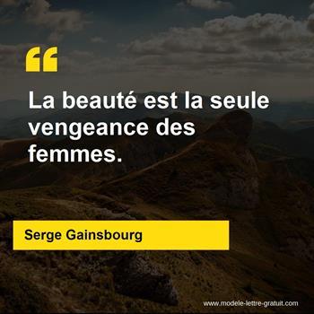 Serge Gainsbourg A Dit La Beauté Est La Seule Vengeance