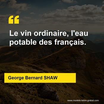 George Bernard Shaw A Dit Le Vin Ordinaire L Eau Potable