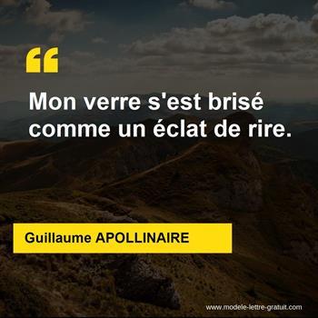 Guillaume Apollinaire A Dit Mon Verre S Est Brisé Comme Un