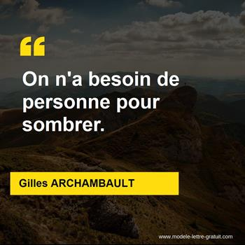 Citations Gilles ARCHAMBAULT
