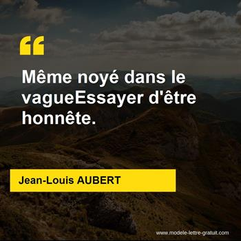 Citations Jean-Louis AUBERT