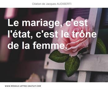 Le Mariage C Est L Etat C Est Le Trone De La Femme