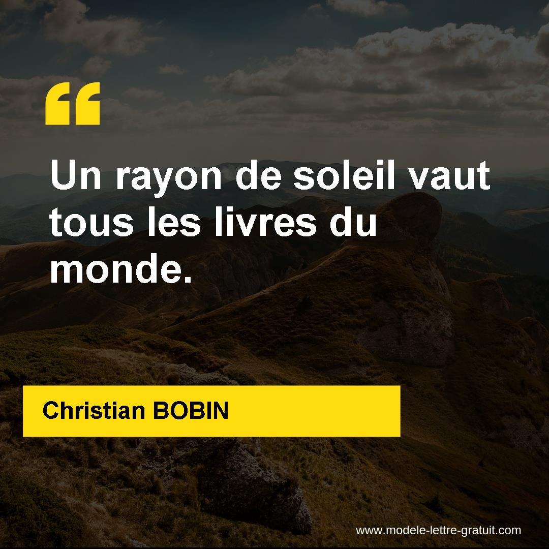 Christian Bobin A Dit Un Rayon De Soleil Vaut Tous Les