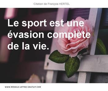 François Hertel A Dit Le Sport Est Une évasion Complète De