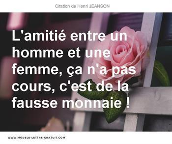 L Amitié Entre Un Homme Et Une Femme ça N A Pas Cours C